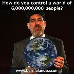 Bernie Landoz - How We Control a World of 6B People